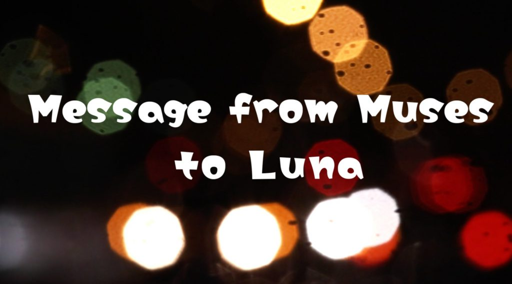 Message from Muses (to Luna)